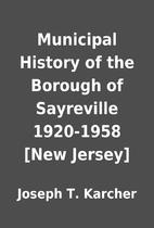 Municipal History of the Borough of…