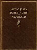 Vijftig jaren boekbinderij in Nederland by…