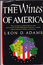 The wines of America by Leon David Adams