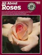 All About Roses by Rex Wolfe