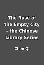 The Ruse of the Empty City - the Chinese…