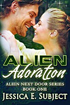 Alien Adoration (Alien Next Door) by Jessica…
