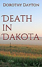 Death in Dakota by Dorothy Dayton