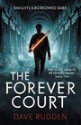 The Forever Court (Knights of the Borrowed Dark Book 2) - Dave Rudden