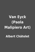 Van Eyck (Paola Malipiero Art) by Albert…