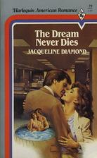 The Dream Never Dies by Jacqueline Diamond