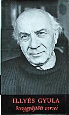 Összegyűjtött versei by Gyula Illyés
