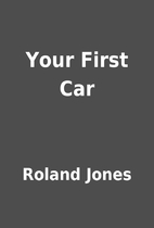 Your First Car by Roland Jones