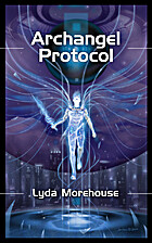 Archangel Protocol by Lyda Morehouse