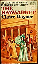 The Haymarket by Claire Rayner
