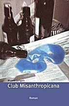 Club Misanthropicana. Roman. by Marcel…