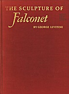 The Sculpture of Falconet by George Levitine