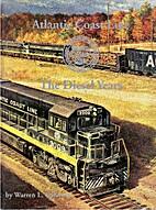 Atlantic Coast Line - The Diesel Years by…