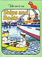 Take Me to See Ships and Boats by C. Dell