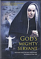 God's Mighty Servant: Sister Pascalina…