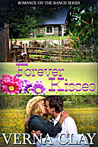 Forever Kisses (Romance on the Ranch, #7) by…