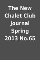 The New Chalet Club Journal Spring 2013…