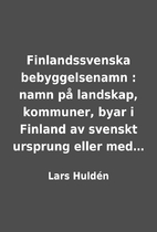 Finlandssvenska bebyggelsenamn : namn…