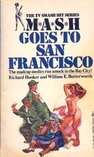 MASH Goes to San Francisco by Richard Hooker