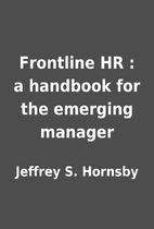 Frontline HR : a handbook for the emerging…