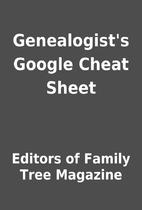 Genealogist's Google Cheat Sheet by Editors…