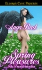 Spring Pleasures: The Transformation by Anya…