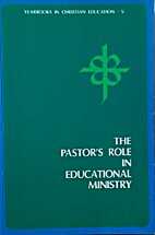 The Pastor's Role In Educational Ministry by…