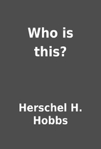 Who is this? by Herschel H. Hobbs