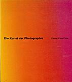 Die Kunst der Photographie : [das Buch zur…