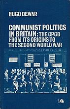 Communist politics in Britain: The CPGB from…