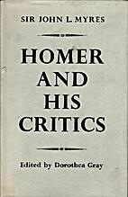 Homer and his critics by Sir John L. Myres