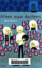 Alleen maar dochters by Marta Becker