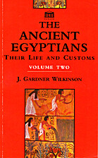 The Ancient Egyptians: Their Life and…
