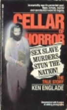 Cellar of Horror: The Story of Gary Heidnik…