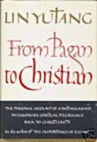 From Pagan to Christian by Lin Yutang