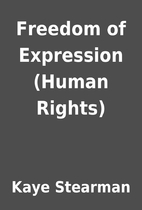 Freedom of Expression (Human Rights) by Kaye…