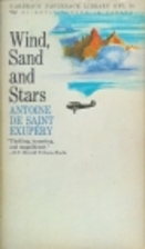Wind, Sand and Stars by Antoine de…
