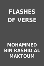 FLASHES OF VERSE by MOHAMMED BIN RASHID AL…