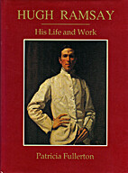 Hugh Ramsay, his life and work by Patricia…