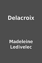 Delacroix by Madeleine Ledivelec