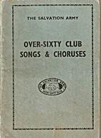Over-Sixty Club Songs & Choruses