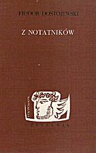 Z notaników by Fiodor Dostojewski