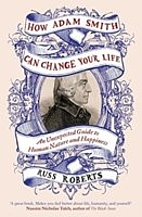 How Adam Smith Can Change Your Life: An…