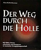 Der Weg durch die Hölle : Wir litten,…