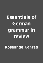 Essentials of German grammar in review by…
