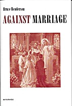 Against Marriage by Bruce Benderson