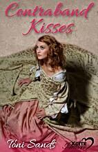 Contraband Kisses (Xcite Romance) by Toni…