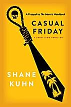 Casual Friday: A John Lago Thriller by Shane…