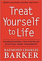 Treat yourself to life raymond charles…