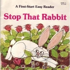 Stop That Rabbit (First-Start Easy Readers)…